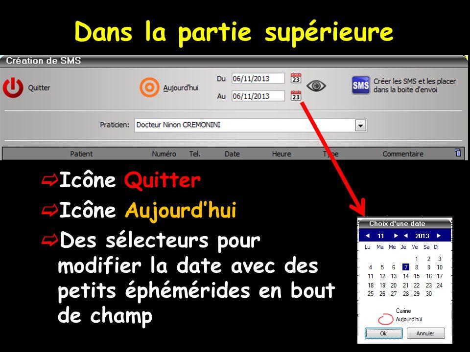 Icône Quitter Icône Aujourdhui Des sélecteurs pour modifier la date avec des petits éphémérides en bout de champ Dans la partie supérieure