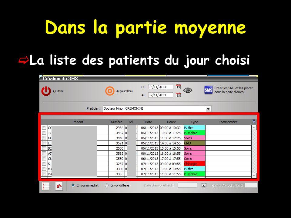 Dans la partie moyenne La liste des patients du jour choisi
