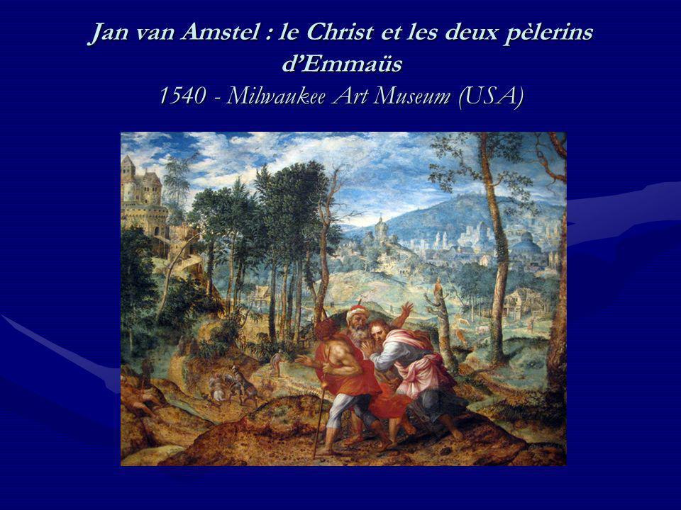 Jan van Amstel : le Christ et les deux pèlerins dEmmaüs 1540 - Milwaukee Art Museum (USA)