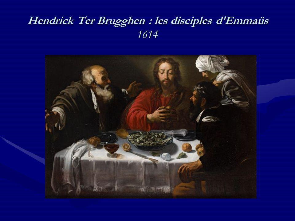Hendrick Ter Brugghen : les disciples d'Emmaüs 1614