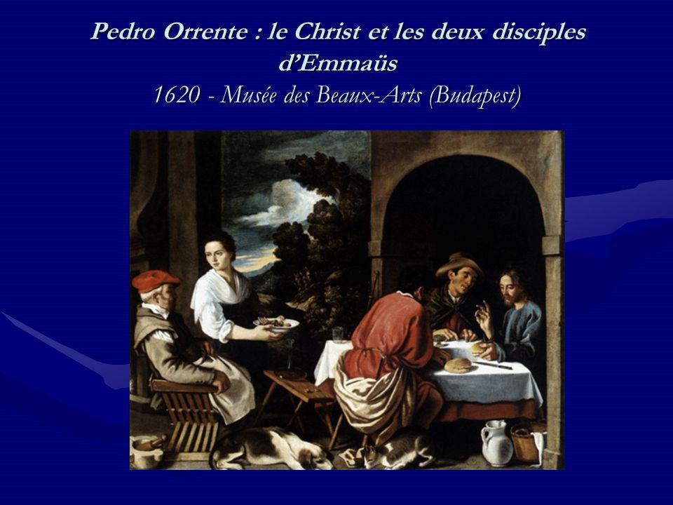 Pedro Orrente : le Christ et les deux disciples dEmmaüs 1620 - Musée des Beaux-Arts (Budapest)