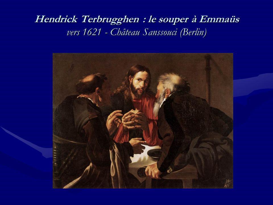 Hendrick Terbrugghen : le souper à Emmaüs vers 1621 - Château Sanssouci (Berlin)
