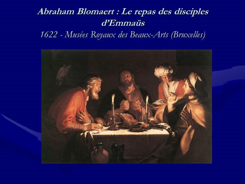 Abraham Blomaert : Le repas des disciples dEmmaüs 1622 - Musées Royaux des Beaux-Arts (Bruxelles)