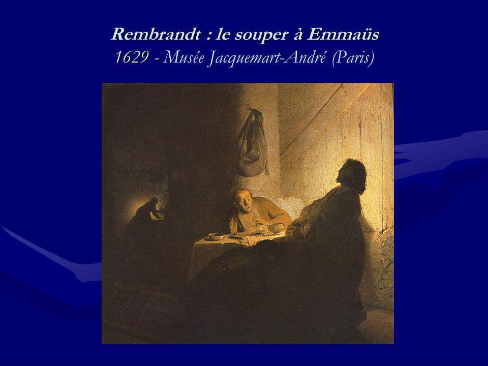 Rembrandt : le souper à Emmaüs 1629 - Rembrandt : le souper à Emmaüs 1629 - Musée Jacquemart-André (Paris)