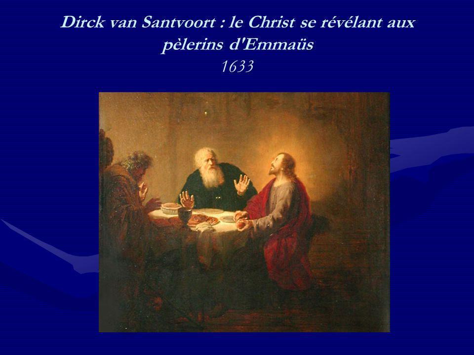 Dirck van Santvoort : le Christ se révélant aux pèlerins d'Emmaüs 1633