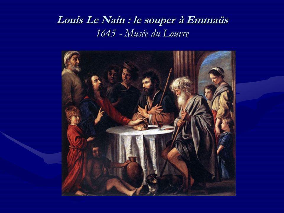 Louis Le Nain : le souper à Emmaüs 1645 - Musée du Louvre