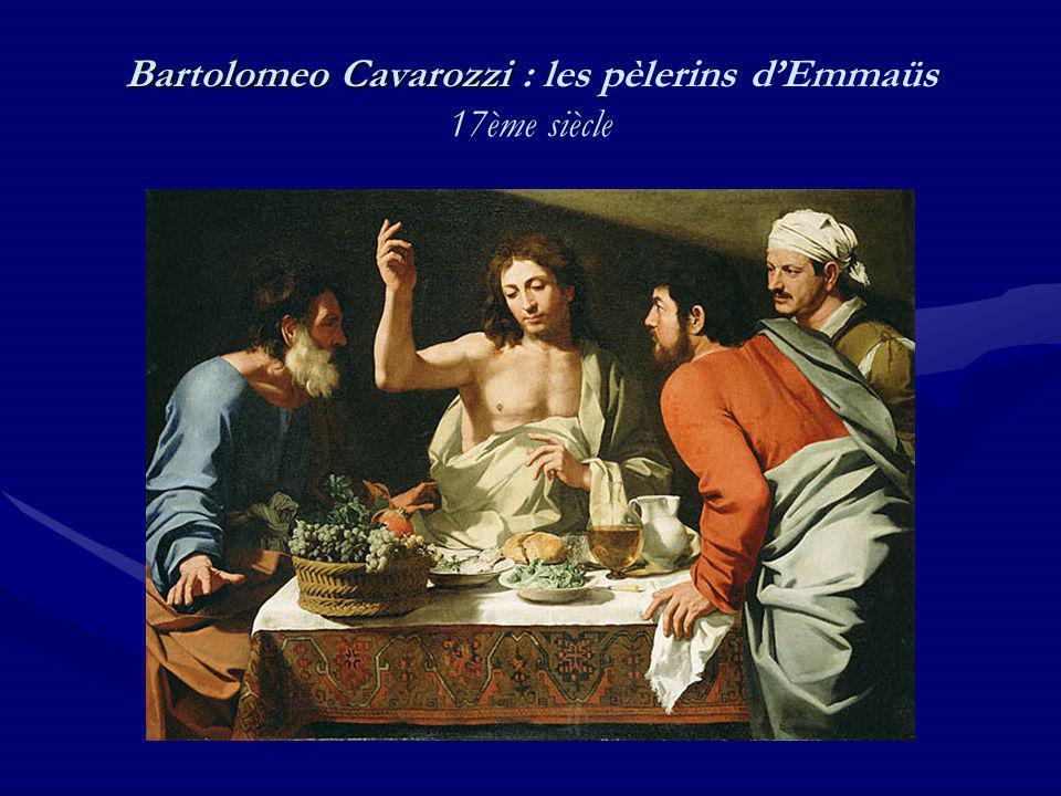 Bartolomeo Cavarozzi Bartolomeo Cavarozzi : les pèlerins dEmmaüs 17ème siècle