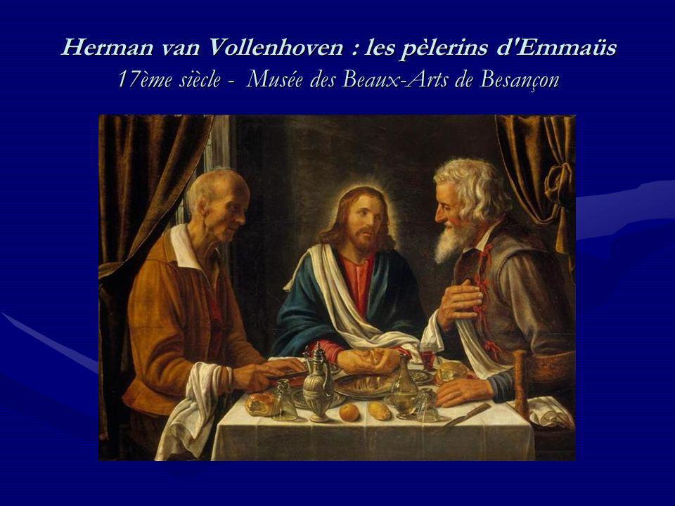 Herman van Vollenhoven : les pèlerins d'Emmaüs 17ème siècle - Musée des Beaux-Arts de Besançon