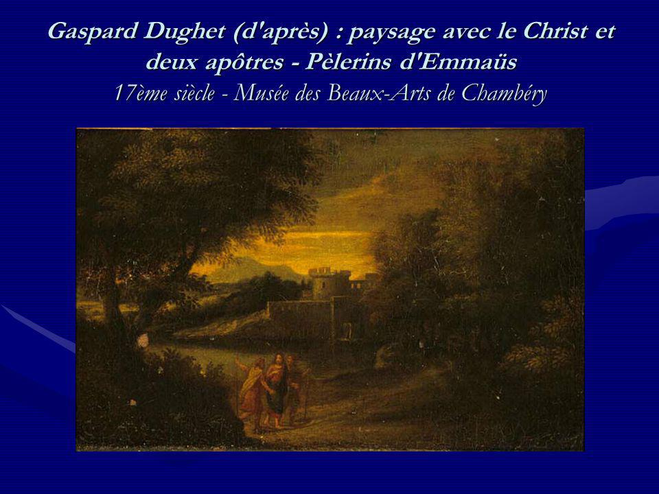 Gaspard Dughet (d'après) : paysage avec le Christ et deux apôtres - Pèlerins d'Emmaüs 17ème siècle - Musée des Beaux-Arts de Chambéry