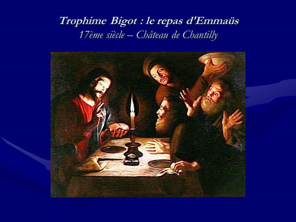 Trophime Bigot : le repas d'Emmaüs 17ème siècle – Château de Chantilly