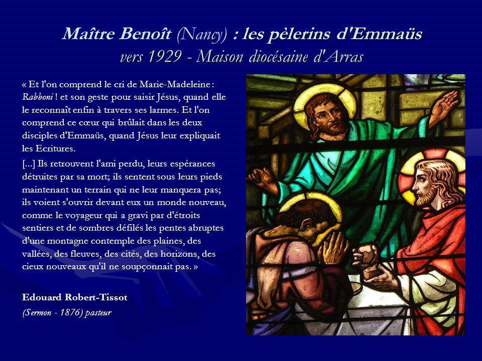 : les pèlerins d Emmaüs vers 1929 - Maison diocésaine d Arras Maître Benoît (Nancy) : les pèlerins d Emmaüs vers 1929 - Maison diocésaine d Arras « Et l on comprend le cri de Marie-Madeleine : Rabboni .