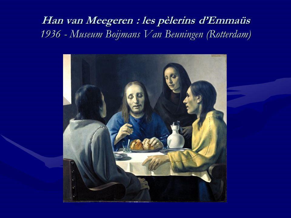 Han van Meegeren : les pèlerins dEmmaüs 1936 - Museum Boijmans Van Beuningen (Rotterdam)
