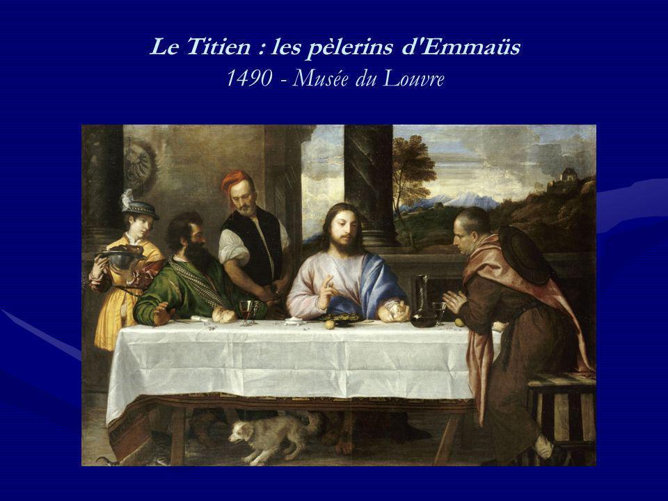 Le Titien : les pèlerins d Emmaüs 1490 - Musée du Louvre