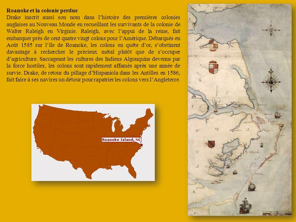 Roanoke et la colonie perdue Drake inscrit aussi son nom dans lhistoire des premières colonies anglaises au Nouveau Monde en recueillant les survivant