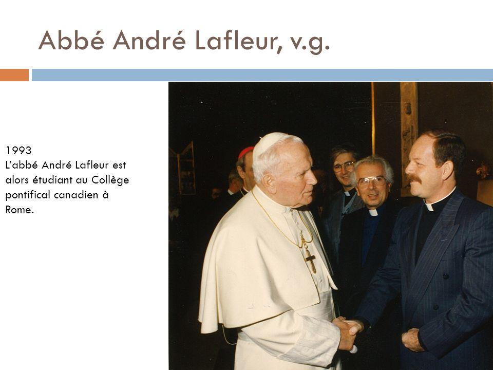 Abbé André Lafleur, v.g. 1993 Labbé André Lafleur est alors étudiant au Collège pontifical canadien à Rome.