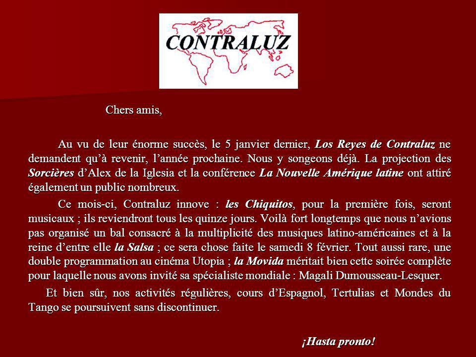 Chers amis, Au vu de leur énorme succès, le 5 janvier dernier, Los Reyes de Contraluz ne demandent quà revenir, lannée prochaine.