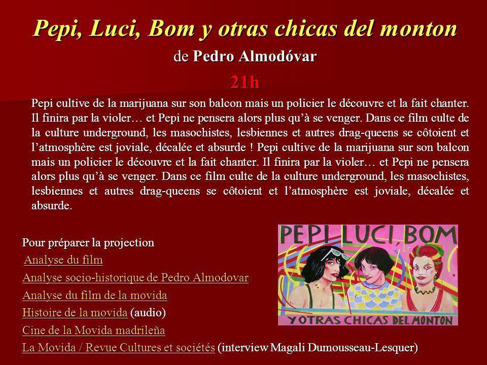 Pepi, Luci, Bom y otras chicas del monton de Pedro Almodóvar 21h Pepi cultive de la marijuana sur son balcon mais un policier le découvre et la fait chanter.