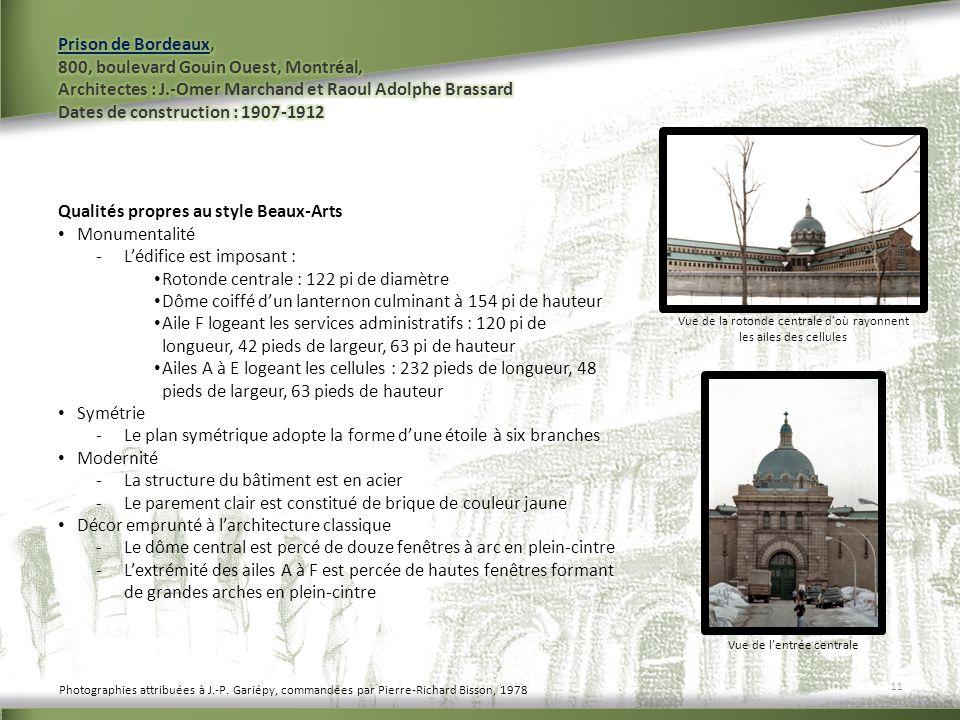Qualités propres au style Beaux-Arts Monumentalité -Lédifice est imposant : Rotonde centrale : 122 pi de diamètre Dôme coiffé dun lanternon culminant