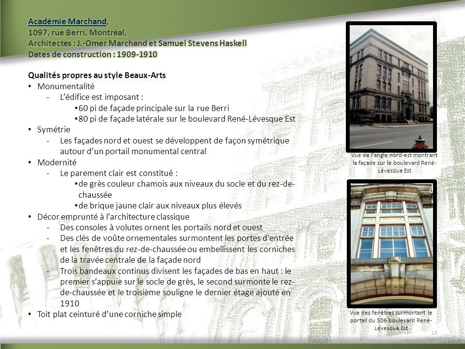 Qualités propres au style Beaux-Arts Monumentalité -Lédifice est imposant : 60 pi de façade principale sur la rue Berri 80 pi de façade latérale sur l