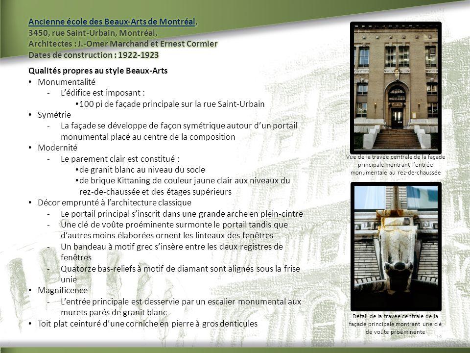 Qualités propres au style Beaux-Arts Monumentalité -Lédifice est imposant : 100 pi de façade principale sur la rue Saint-Urbain Symétrie -La façade se