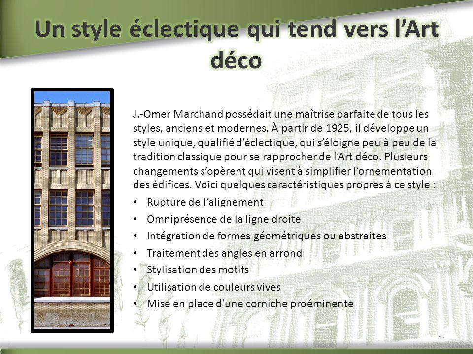 J.-Omer Marchand possédait une maîtrise parfaite de tous les styles, anciens et modernes. À partir de 1925, il développe un style unique, qualifié déc