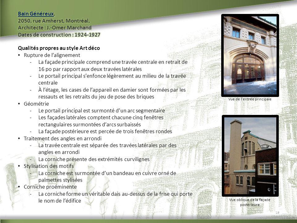 Vue de lentrée principale Vue oblique de la façade postérieure 19 Qualités propres au style Art déco Rupture de lalignement -La façade principale comp