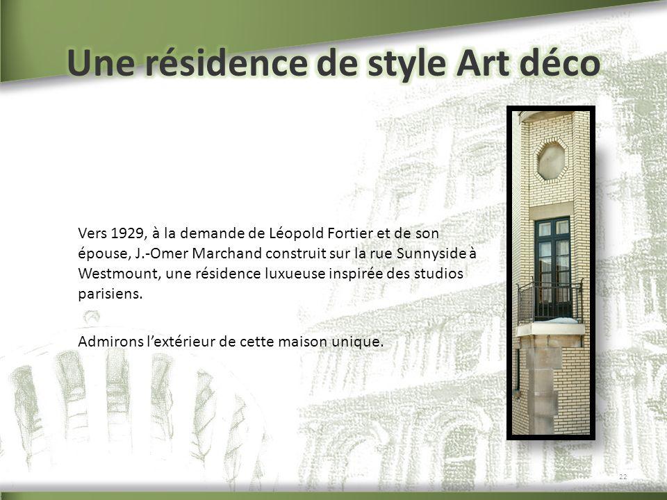 Vers 1929, à la demande de Léopold Fortier et de son épouse, J.-Omer Marchand construit sur la rue Sunnyside à Westmount, une résidence luxueuse inspi