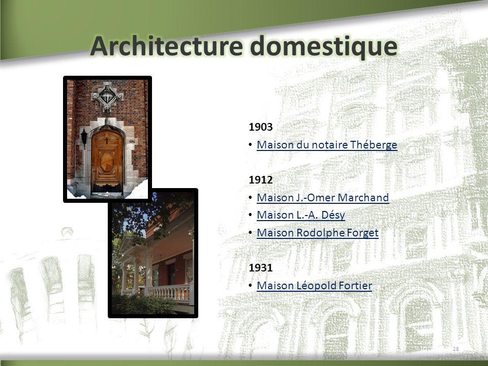 1903 Maison du notaire Théberge 1912 Maison J.-Omer Marchand Maison L.-A. Désy Maison Rodolphe Forget 1931 Maison Léopold Fortier 28