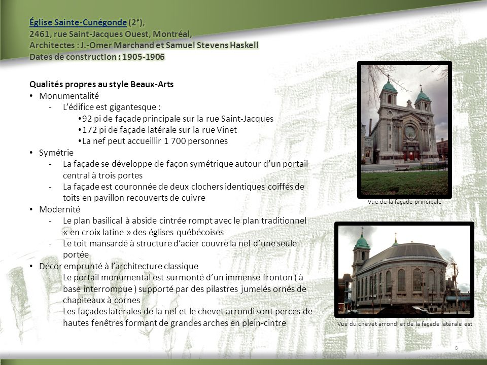 Qualités propres au style Beaux-Arts Monumentalité -Lédifice est gigantesque : 92 pi de façade principale sur la rue Saint-Jacques 172 pi de façade la