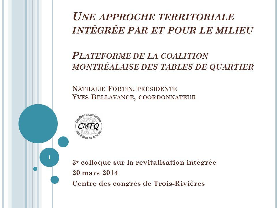 P LAN DE LA PRÉSENTATION 1.Présentation de la Coalition montréalaise des Tables de quartier 2.