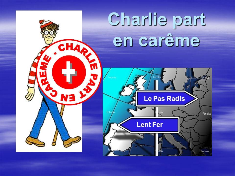 Charlie part en carême Lent Fer Le Pas Radis