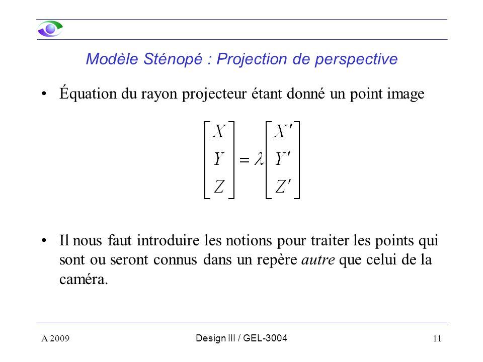 11 Équation du rayon projecteur étant donné un point image Il nous faut introduire les notions pour traiter les points qui sont ou seront connus dans un repère autre que celui de la caméra.