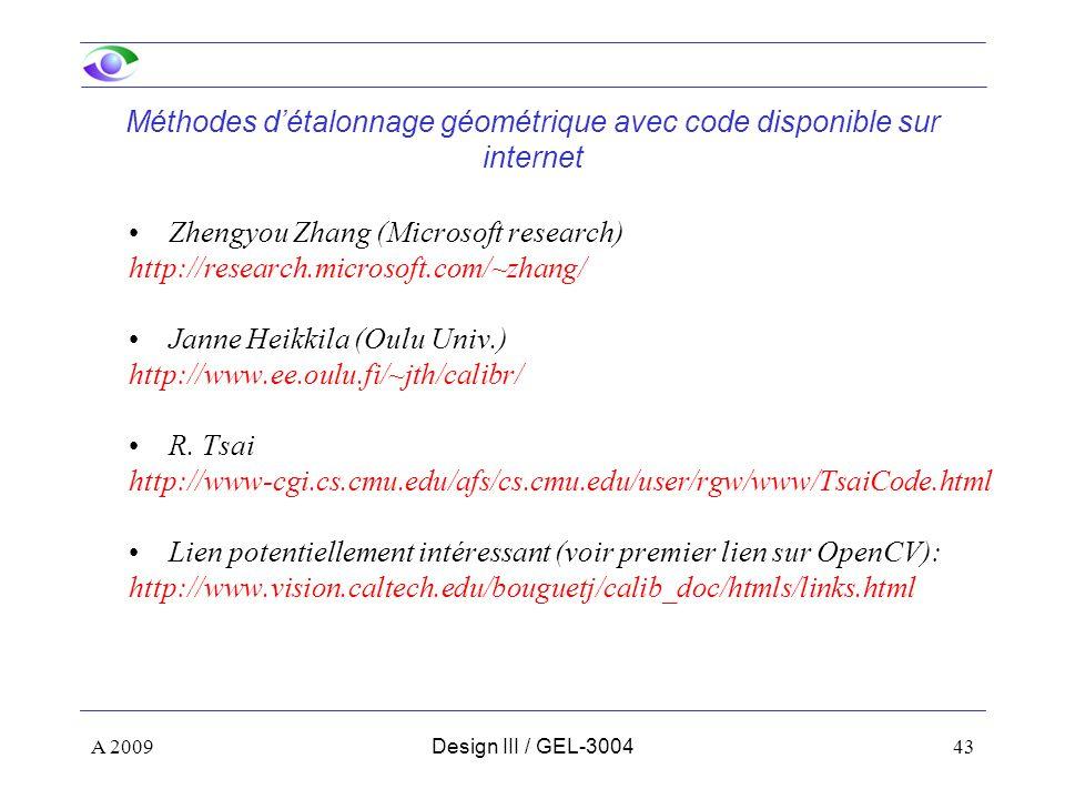 43 Méthodes détalonnage géométrique avec code disponible sur internet Zhengyou Zhang (Microsoft research) http://research.microsoft.com/~zhang/ Janne Heikkila (Oulu Univ.) http://www.ee.oulu.fi/~jth/calibr/ R.