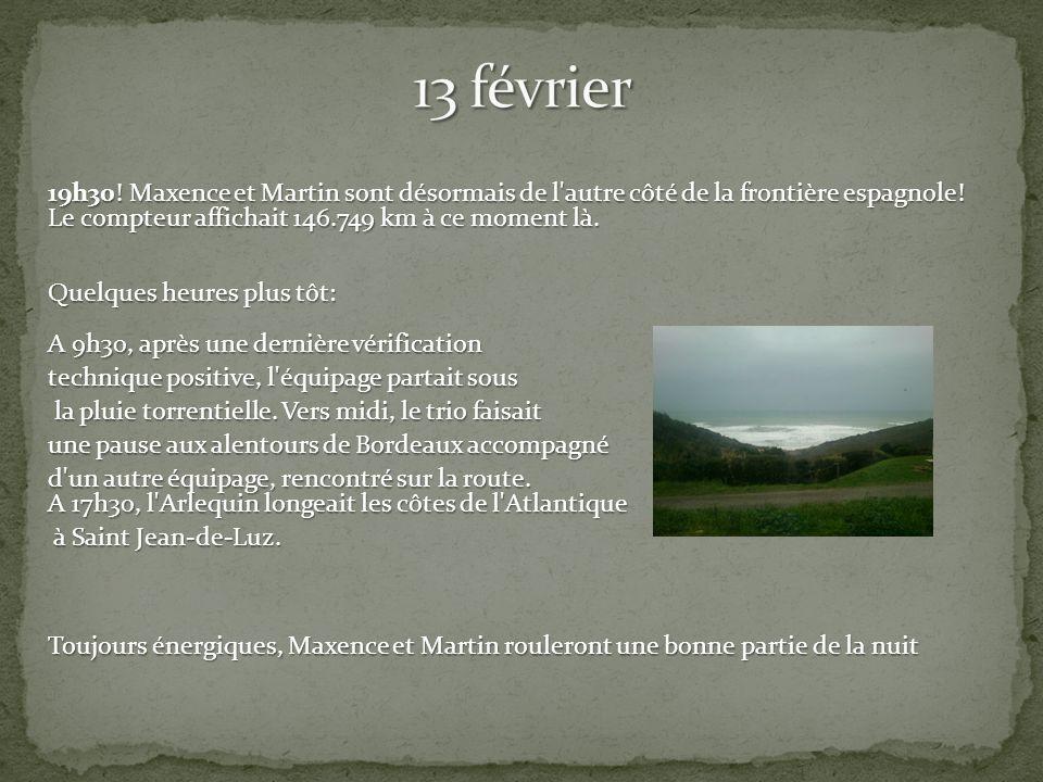 19h30. Maxence et Martin sont désormais de l autre côté de la frontière espagnole.