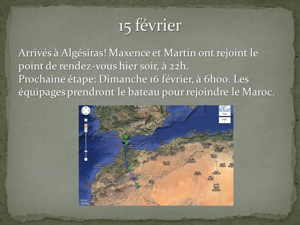 Arrivés à Algésiras. Maxence et Martin ont rejoint le point de rendez-vous hier soir, à 22h.