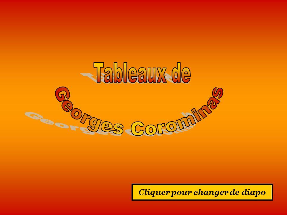 Biographie de Georges Corominas : Fils d un peintre et sculpteur classique Espagnol, Georges Corominas, peintre français, né en 1945, a fait ses études à l Ecole Nationale des Beaux- Arts d Alger.