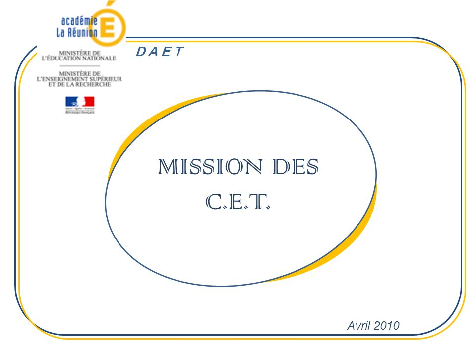 MISSION DES C.E.T. Avril 2010 D A E T