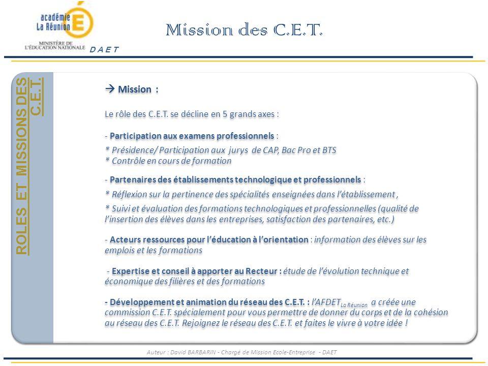 Mission des C.E.T. Généralités et Positionnement ROLES ET MISSIONS DES C.E.T.