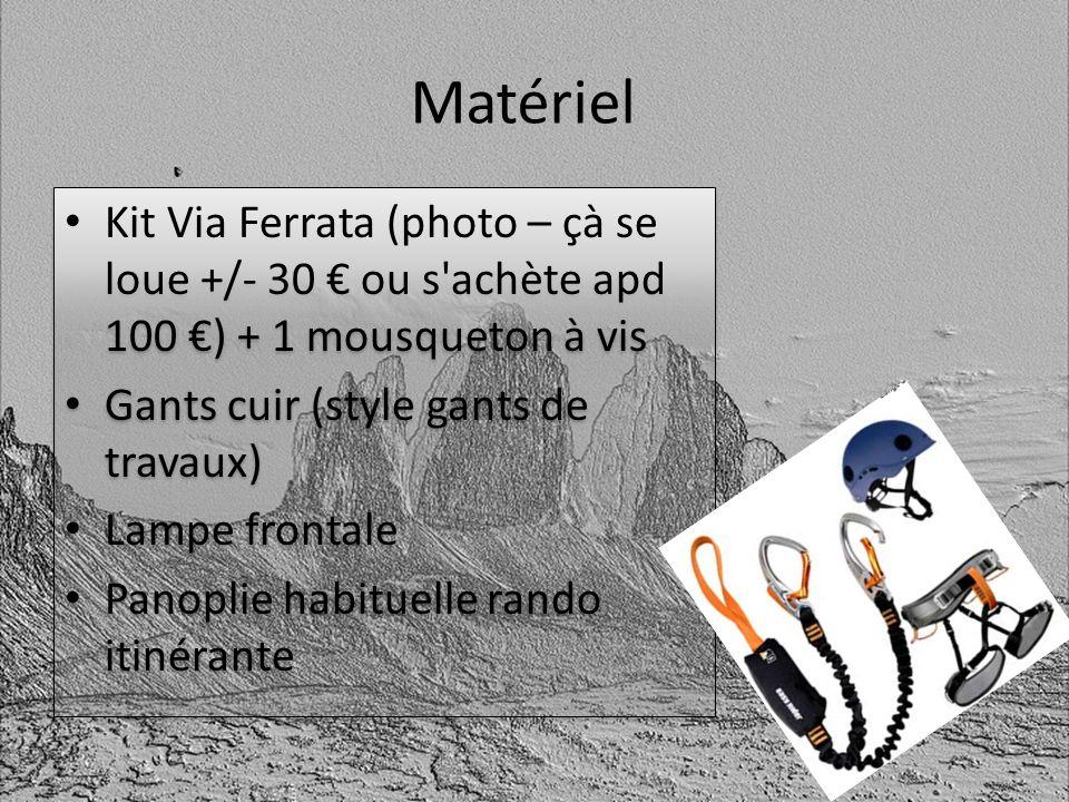 Matériel Kit Via Ferrata (photo – çà se loue +/- 30 ou s'achète apd 100 ) + 1 mousqueton à vis Gants cuir (style gants de travaux) Lampe frontale Pano