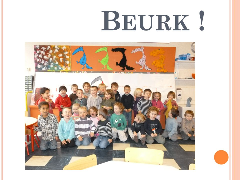 B EURK !
