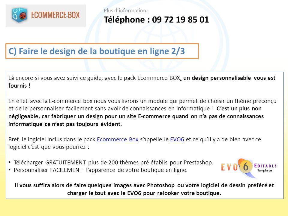 C) Faire le design de la boutique en ligne 2/3 Là encore si vous avez suivi ce guide, avec le pack Ecommerce BOX, un design personnalisable vous est fournis .
