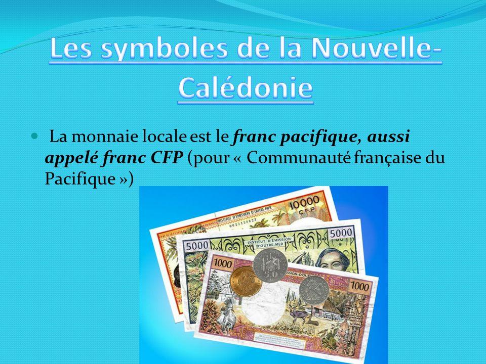 La monnaie locale est le franc pacifique, aussi appelé franc CFP (pour « Communauté française du Pacifique »)