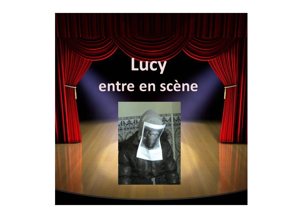 Lucy entre en scène