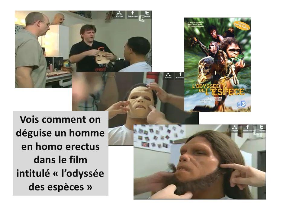 Vois comment on déguise un homme en homo erectus dans le film intitulé « lodyssée des espèces »