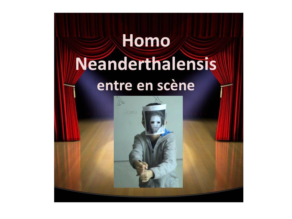 Homo Neanderthalensis entre en scène