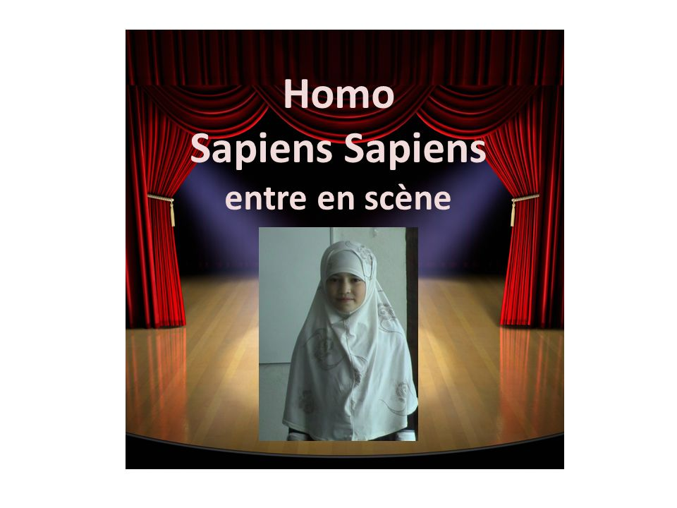 Homo Sapiens entre en scène