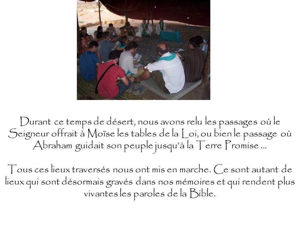 Durant ce temps de désert, nous avons relu les passages où le Seigneur offrait à Moïse les tables de la Loi, ou bien le passage où Abraham guidait son