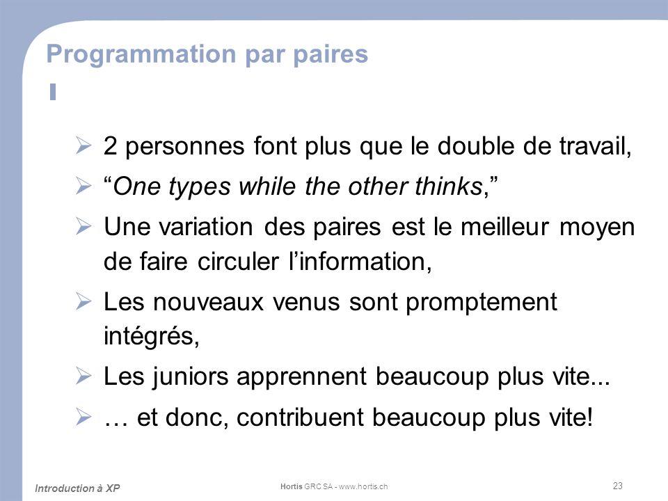 23 Programmation par paires 2 personnes font plus que le double de travail, One types while the other thinks, Une variation des paires est le meilleur