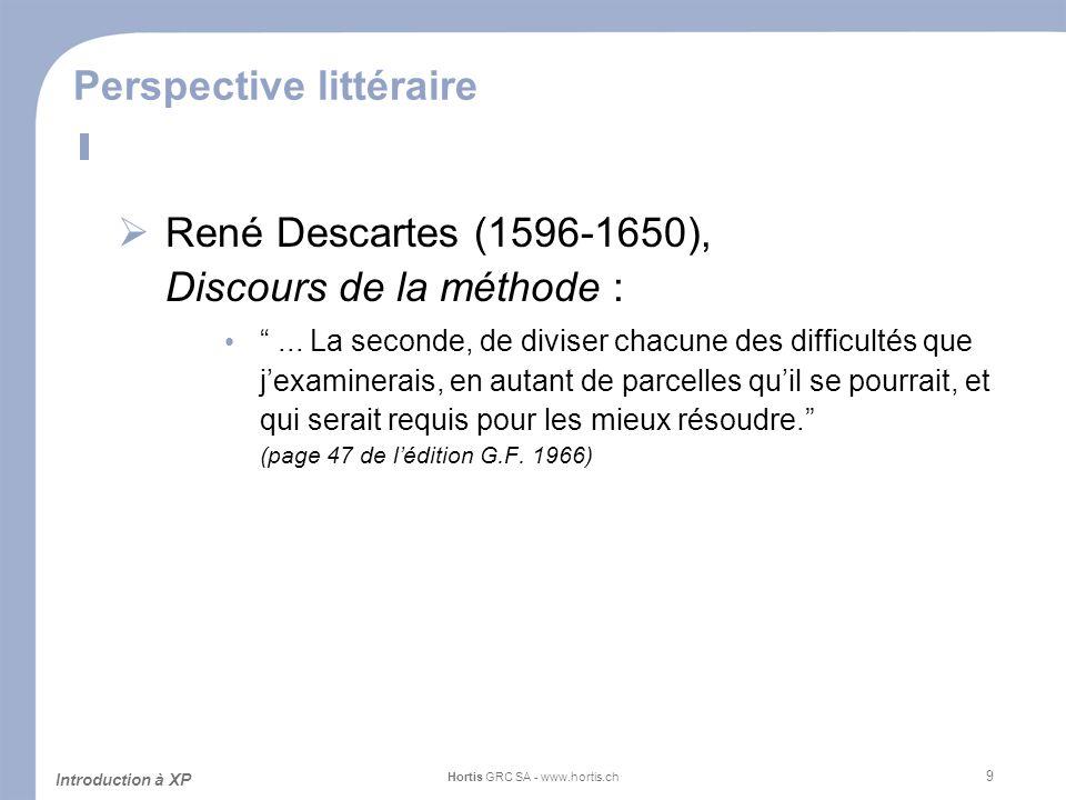 10 Méthodologie Cascade Introduction à XP Hortis GRC SA - www.hortis.ch Analyse DesignCodeTest Années Analyse dépassée!