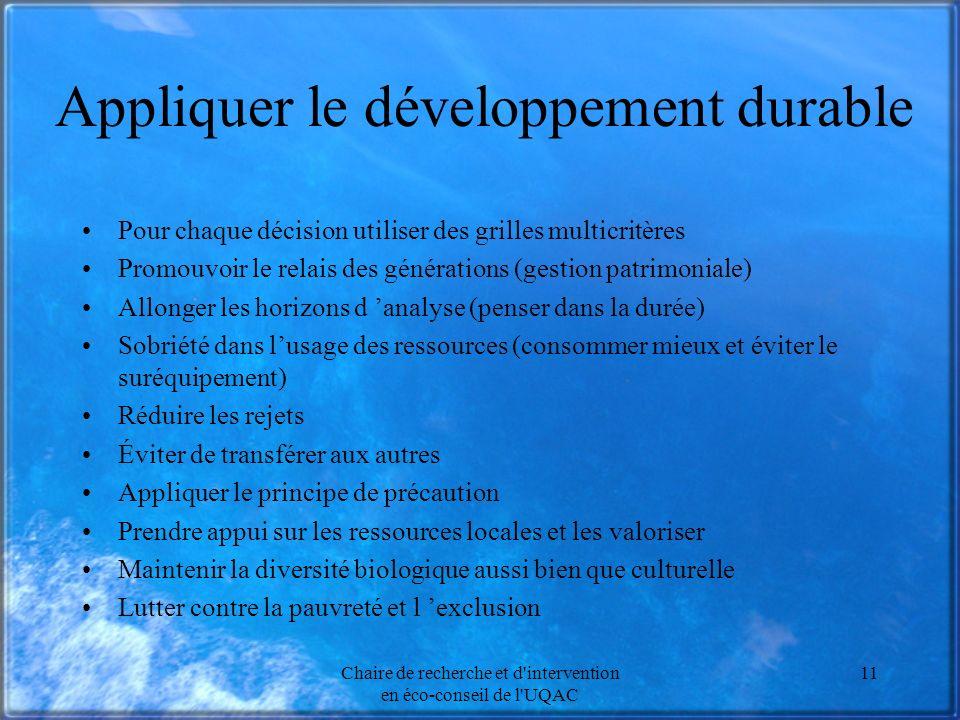 Chaire de recherche et d'intervention en éco-conseil de l'UQAC 11 Appliquer le développement durable Pour chaque décision utiliser des grilles multicr